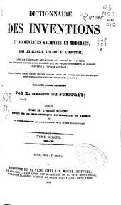 Dictionnaire des inventions et découvertes anciennes et modernes, dans les sciences, les arts et l'industrie ...: (H-Z)