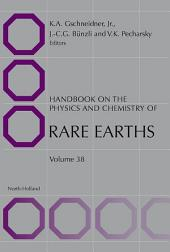 Handbook on the Physics and Chemistry of Rare Earths: Volume 38