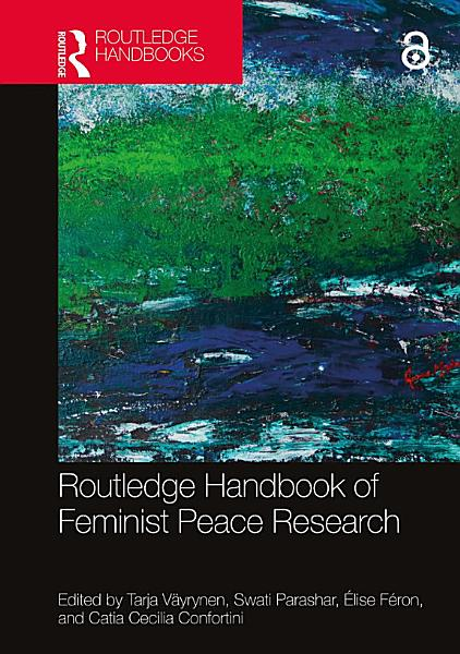 Routledge Handbook of Feminist Peace Research