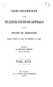 Cases Determined in the St. Louis Court of Appeals of the State of Missouri: Volume 16