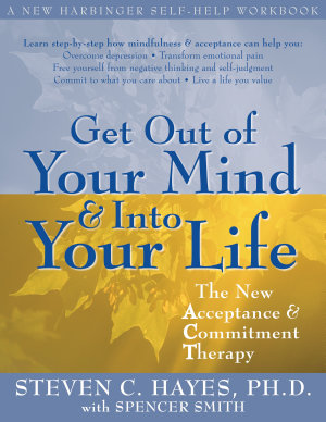 Get Out of Your Mind and Into Your Life PDF