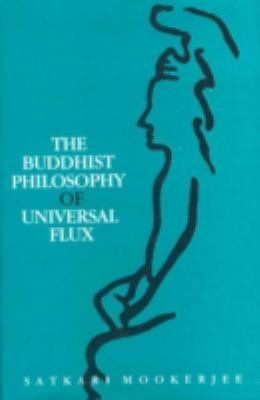 The Buddhist Philosophy of Universal Flux