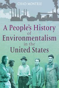 A People s History of Environmentalism in the United States