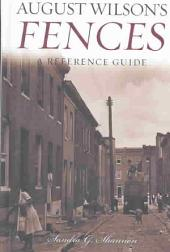 August Wilson's Fences: A Reference Guide