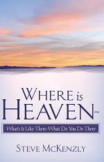 Where Is Heaven? What's It Like There? What Do You Do There?