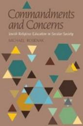 Commandments and Concerns: Jewish Religious Education in Secular Society