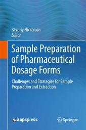 Sample Preparation of Pharmaceutical Dosage Forms: Challenges and Strategies for Sample Preparation and Extraction
