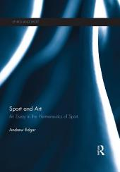 Sport and Art: An Essay in the Hermeneutics of Sport