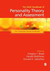 The SAGE Handbook of Personality Theory and Assessment: Personality Theories and Models, Volume 1
