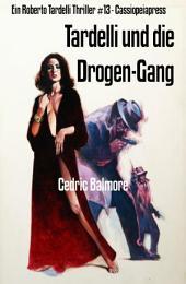 Tardelli und die Drogen-Gang: Ein Roberto Tardelli Thriller #13 - Cassiopeiapress