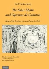 The Solar Myths and Opicinus de Canistris: Notes of the Seminar given at Eranos in 1943