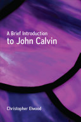 A Brief Introduction to John Calvin