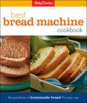 Betty Crocker s Best Bread Machine Cookbook
