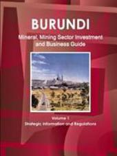 Burundi Mineral & Mining Sector Investment and Business Guide