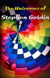 The Universes of Stephen Goldin: A Guide to the Author's Speculative Fiction