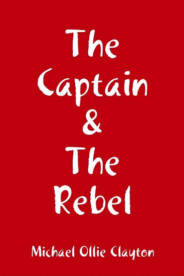 The Captain   The Rebel PDF
