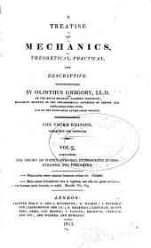 A Treatise of Mechanics, Theoretical, Practical, and Descriptive: Volume 1