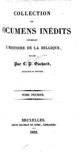 Collection de documens inédits concernant l'histoire de la Belgique: Volume1