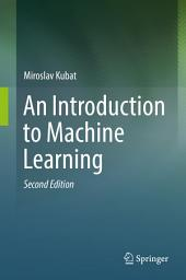 An Introduction to Machine Learning: Edition 2