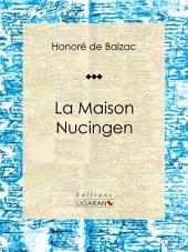 La Maison Nucingen: Roman historique