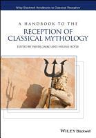 A Handbook to the Reception of Classical Mythology PDF