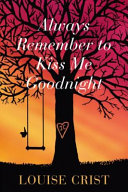 Always Remember to Kiss Me Goodnight
