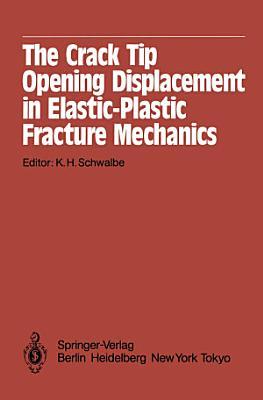The Crack Tip Opening Displacement in Elastic Plastic Fracture Mechanics PDF
