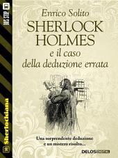 Sherlock Holmes e il caso della deduzione errata