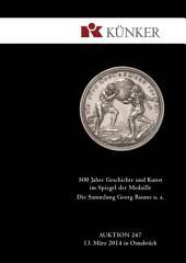 Künker Auktion 247 - 500 Jahre Geschichte und Kunst im Spiegel der Medaille: Die Sammlung Georg Baums