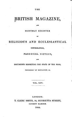The British Magazine and Monthly Register of Religious and Ecclesiastical Information  Parochial History  and Documents Respecting the State of the Poor  Progress of Education   c PDF