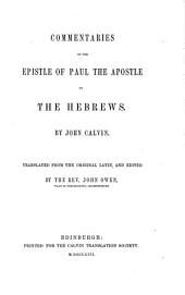 Commentaries on the epistle of Paul the apostle to the Hebrews, tr. and ed. by J. Owen