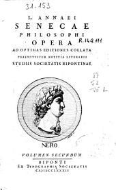 L. Annaei Senecae ... Opera ad optimas editiones collata: praemittitur notitia literaria studiis Societatis Bipontinae ; volumen secundum