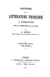 Histoire de la littérature française à l'étranger depuis le commencement du XVIIe siècle: Dix-septiéme siècle, Volume2