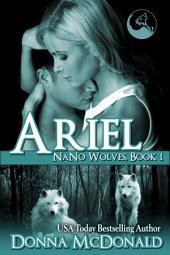 Ariel (Paranormal Romance, Werewolves, Shifters): Nano Wolves 1
