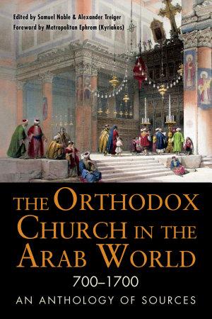 The Orthodox Church in the Arab World  700   1700 PDF