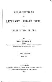 Recollections of Literary Characters and Celebrated Places: Volume 2