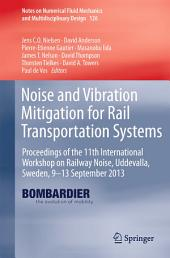 Noise and Vibration Mitigation for Rail Transportation Systems: Proceedings of the 11th International Workshop on Railway Noise, Uddevalla, Sweden, 9–13 September 2013