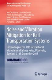 Noise and Vibration Mitigation for Rail Transportation Systems: Proceedings of the 11th International Workshop on Railway Noise, Uddevalla, Sweden, 9–13 September 2013