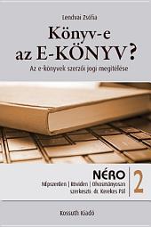 Könyv-e az E-KÖNYV?: Az e-könyvek szerzői jogi megítélése