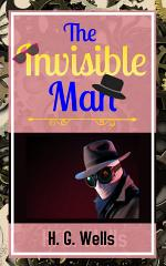 The Invisible Man by H G WELLS : The Invisible Man Annotated