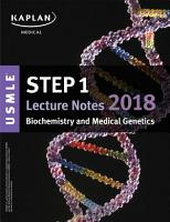 USMLE Step 1 Lecture Notes 2018  Biochemistry and Medical Genetics PDF