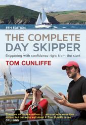 The Complete Day Skipper: Skippering with Confidence Right From the Start, Edition 5