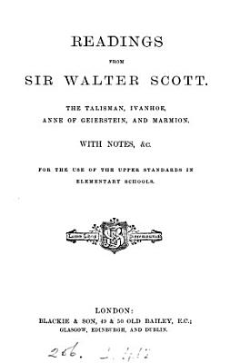 Readings from sir Walter Scott  The talisman  Ivanhoe  Anne of Geierstein  and Marmion  With notes   c PDF
