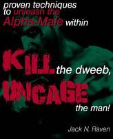 Kill The Dweeb  Uncage The Man PDF