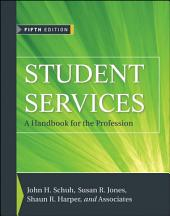 Student Services: A Handbook for the Profession, Edition 5