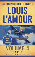 The Collected Short Stories of Louis L Amour  Volume 4  Part 2 PDF