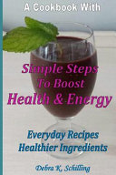 A Cook Book With Simple Steps to Boost Health   Energy Book