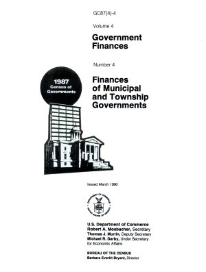 1987 Census of Governments  no  1  Finances of school districts  no  2  Finances of special districts  no  3  Finances of county governments  no  4  Finances of municipal and township governments  no  5  Compendium of government finances  no  6  Employee retirement systems of state and local governments PDF