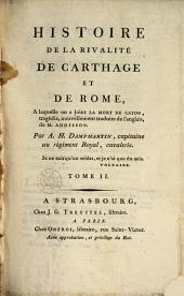 Histoire de la rivalité de Carthage et de Rome, à laquelle on a joint La mort de Caton: tragédie, Volume2