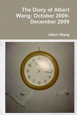 The Diary of Albert Wang  October 2009 December 2009 PDF